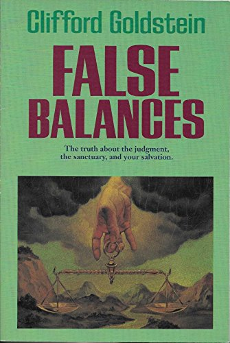 9780816312405: False Balances: The truth about the judgment, the sanctuary, and your salvation