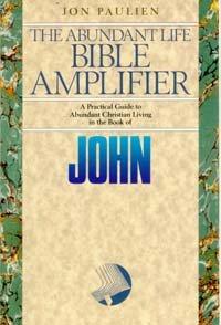 John: Jesus Gives Life to a New Generation (The Abundant life Bible amplifier): Jon Paulien
