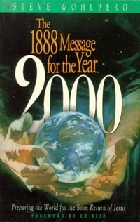 The 1888 Message for the Year 2000: Preparing the World for the Soon Return of Jesus: Wohlberg, ...