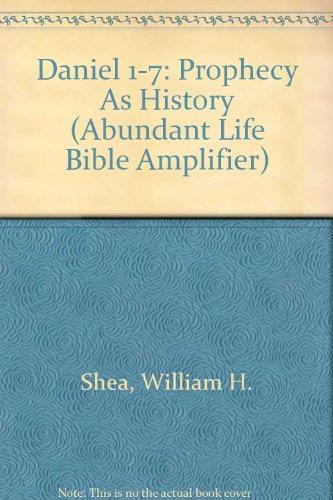 9780816313402: Daniel 1-7: Prophecy As History (Abundant Life Bible Amplifier)