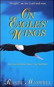 On Eagles' Wings (0816313458) by Randy Maxwell
