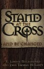 9780816313846: Stand at the Cross and Be Changed