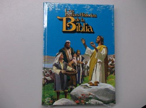 Las Bellas Historias de la Biblia (Volume: Arturo S Maxwell