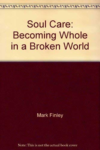 9780816316595: Soul care: Becoming whole in a broken world