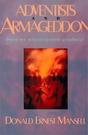 9780816316847: Adventists and Armageddon: Have We Misinterpreted Prophecy?