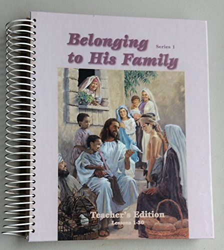 Belonging to His Family (Teachers Resource Series 1 Lessons 1 - 30)