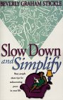 Slow Down and Simplify: Easy Steps to Rediscovering Peace in Your Life: Thomas, Jerry D.