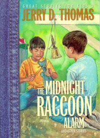 The Midnight Raccoon Alarm (Great Stories for Kids) (081631697X) by Jerry D. Thomas