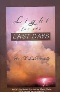 9780816317585: Light for the Last Days: Jesus' Endtime Prophecies Made Plain in the Book of Revelation