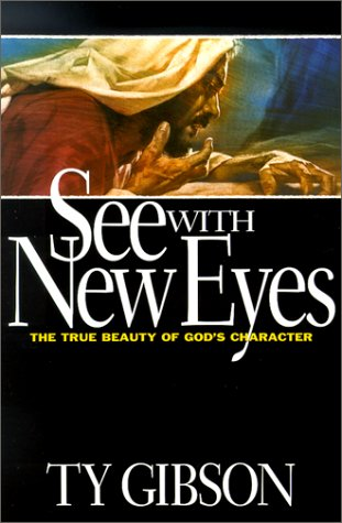 9780816317868: See With New Eyes: The True Beauty of God's Character
