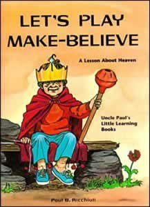 Let's play make-believe (Uncle Paul's little learning books) (081631859X) by Paul B Ricchiuti