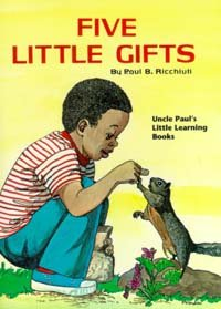 Five little gifts (Uncle Paul's little learning books) (0816318603) by Ricchiuti, Paul B