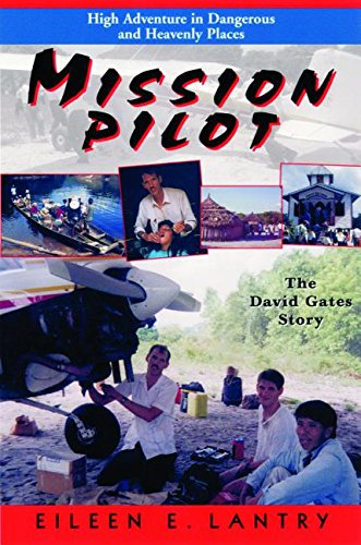 9780816318704: Mission Pilot: High Adventure in Dangerous Places: The David Gates Story