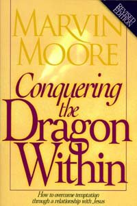 Conquering the Dragon Within: How to Overcome Temptation Through a Relationship With Jesus (0816318832) by Marvin Moore