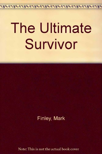 The Ultimate Survivor (9780816319589) by Finley, Mark; Mosley, Steven R.
