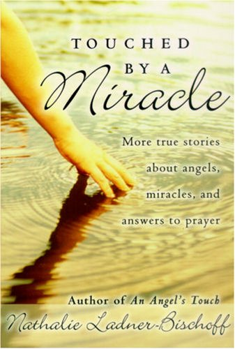 9780816320103: Touched by a Miracle: More True Stories About Angels, Miracles, and Answers to Prayer