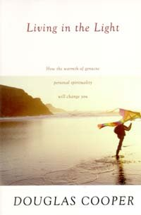 Living in the Light: How the Warmth of Genuine, Personal Spirituality Will Change You (0816320152) by Douglas Cooper