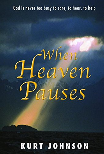 9780816320233: When Heaven Pauses: God Is Never Too Busy to Care, to Hear, to Help