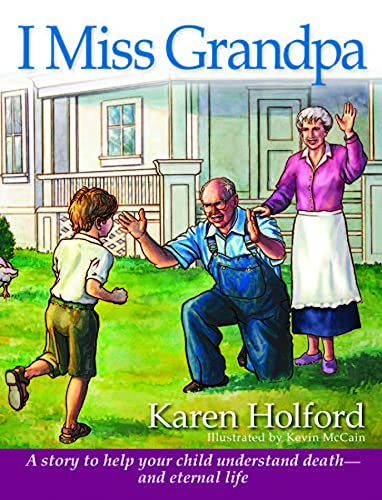 9780816320301: I Miss Grandpa: A Story to Help Your Child Understand Death-- And Eternal Life