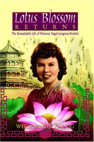 9780816320448: Lotus Blossom Returns: The Remarkable Life Of Florence Nagel-Longway-Howlett