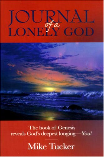 9780816320714: Journal of a Lonely God: The Book of Genesis Reveals God's Deepest Longing-- You!