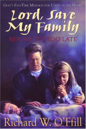 9780816320783: Lord, Save My Family Before It's Too Late: God's End-Time Message for Unity in the Home
