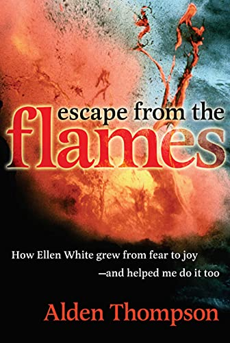 9780816320851: Escape from the Flames: How Ellen White Grew from Fear to Joy-- And Helped Me Do It Too