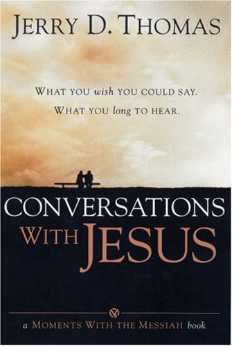 9780816320882: Conversations with Jesus: What You Wish You Could Say: What You Long to Hear (Moments with the Messiah)