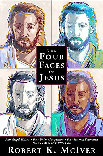 9780816321186: The Four Faces of Jesus: Four Gospel Writers, Four Unique Perspectives, Four Personal Encounters, One Complete Picture