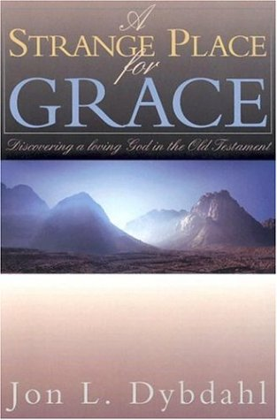 9780816321339: A Strange Place for Grace: Discovering a Loving God in the Old Testament