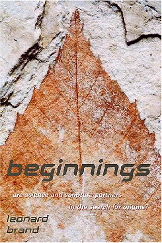 9780816321445: Beginnings: Are Science And Scripture Partners in the Search for Origins