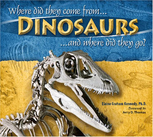 9780816321551: Dinosaurs, Where Did They Come From? And Where Did They Go?