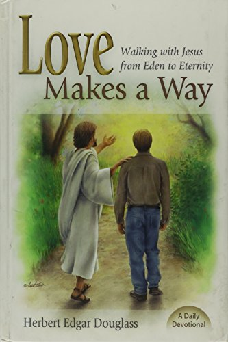 9780816322312: Love Makes a Way: Walking with Jesus from Eden to Eternity: A Daily Devotional