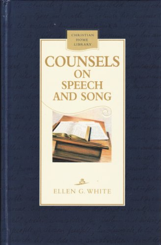 Counsels on Speech and Song (Christian Home Library): White, Ellen Gould Harmon