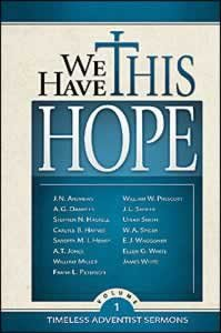 9780816322718: We Have This Hope: Timeless Adventist Sermons