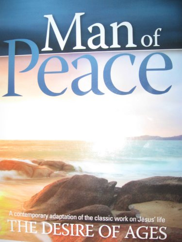 9780816322800: Man of Peace a Contemporary Adaptation of the Classic Work on Jesus' Life the Desire of Ages