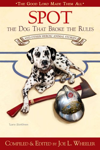 9780816322961: Spot, the Dog That Broke the Rules and Other Great Heroic Animal Stories (Good Lord Made Them All)