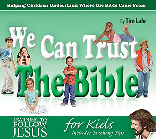 9780816325009: We Can Trust the Bible: Helping Children Understand Where the Bible Came from