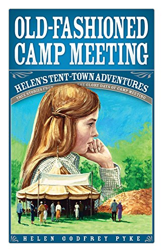 9780816344352: Old-Fashioned Camp Meeting: Helen's Tent-Town Adventures: True Stories from the Glory Days of Camp Meeting