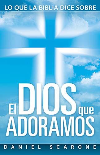9780816392711: el Dios que Adoramos (Spanish Edition)