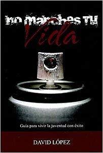 No Manches Tu Vida (Spanish Edition): David LÃ pez