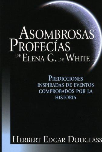 9780816393015: Asombrosas profecías de Elena G.de White (Spanish Edition)