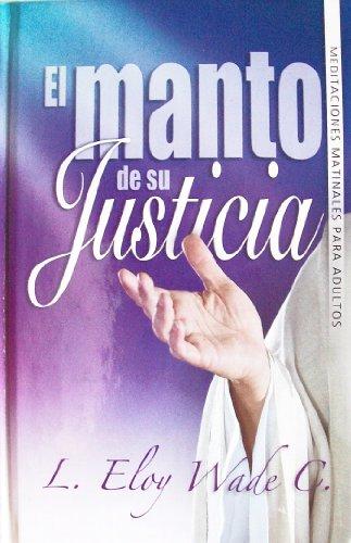 9780816393121: El manto de su justicia: Meditaciones matinales para adultos (Spanish Edition)