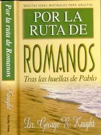 Por La Ruta de Romanos: Knight, George R
