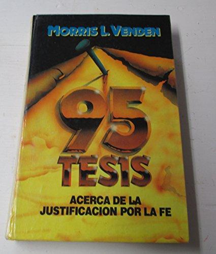 9780816396221: 95 Tesis Acerca De LA Justificacion Por LA Fe (Spanish Edition)