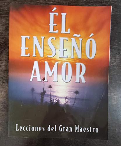 El Enseñà Amor (Lecciones del Gran Maestro): Elena G. de