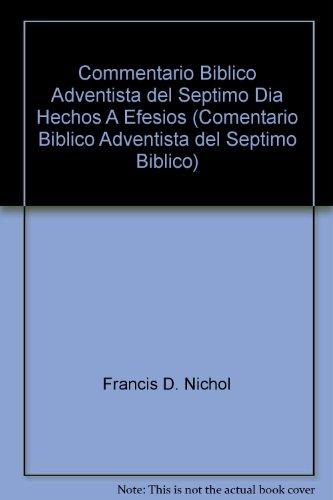 9780816399628: Commentario Biblico Adventista del Septimo Dia Hechos A Efesios (Comentario Biblico Adventista del Septimo Biblico)