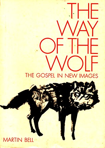 9780816402021: The Way of the Wolf: The Gospel in New Images