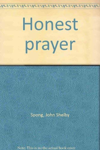 Honest prayer (0816402450) by John Shelby Spong