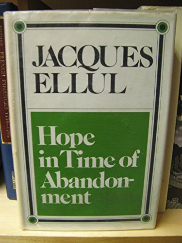Hope in time of abandonment: Ellul, Jacques